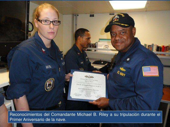 Reconocimientos del Comandante Michael B. Riley a su tripulación durante el Primer Aniversario de la nave.