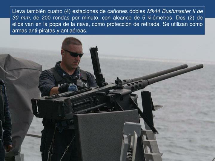 Lleva también cuatro (4) estaciones de cañones dobles