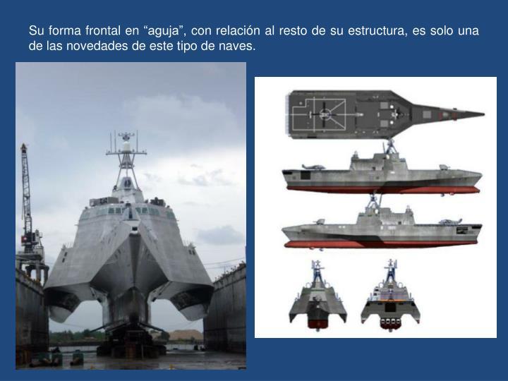 """Su forma frontal en """"aguja"""", con relación al resto de su estructura, es solo una de las novedades de este tipo de naves."""