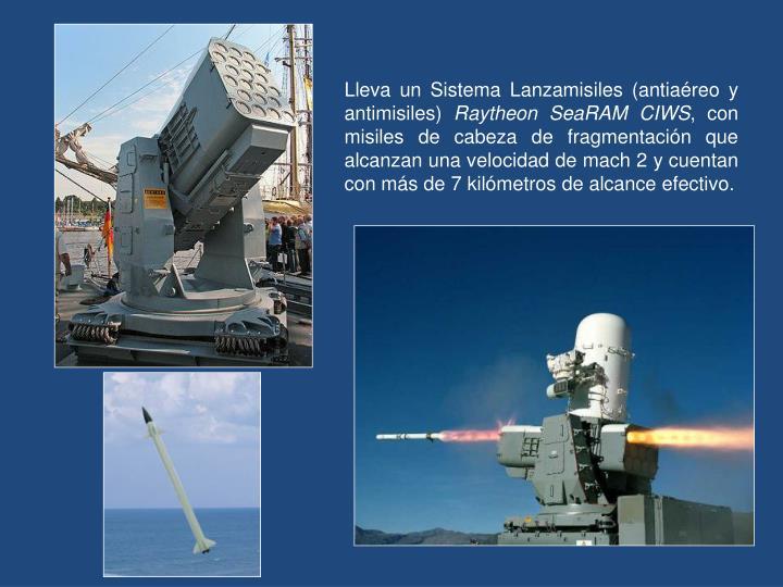 Lleva un Sistema Lanzamisiles (antiaéreo y antimisiles)