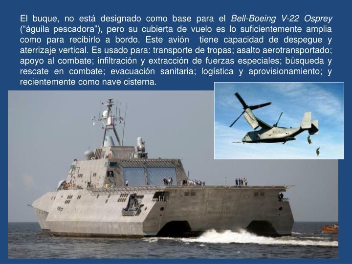 El buque, no está designado como base para el