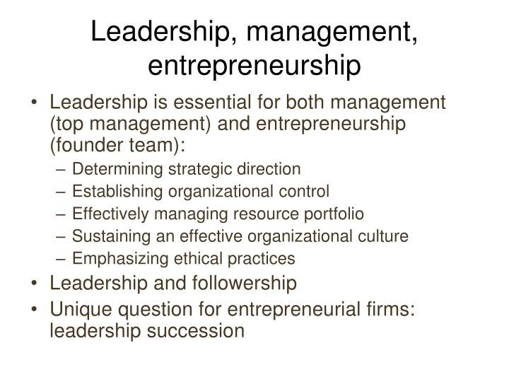 Leadership, management, entrepreneurship