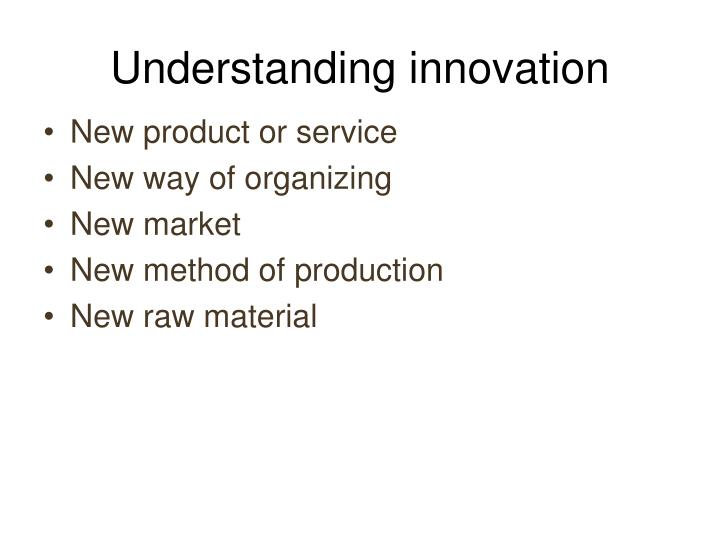 Understanding innovation
