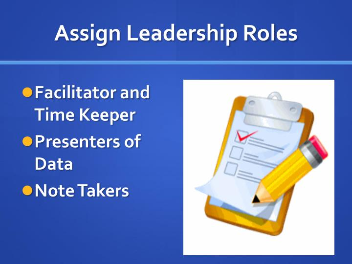 Assign Leadership Roles