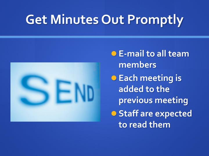 Get Minutes Out Promptly