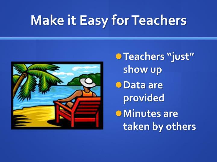 Make it Easy for Teachers