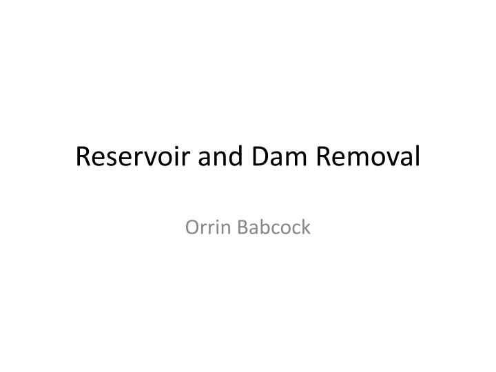 Reservoir and Dam Removal