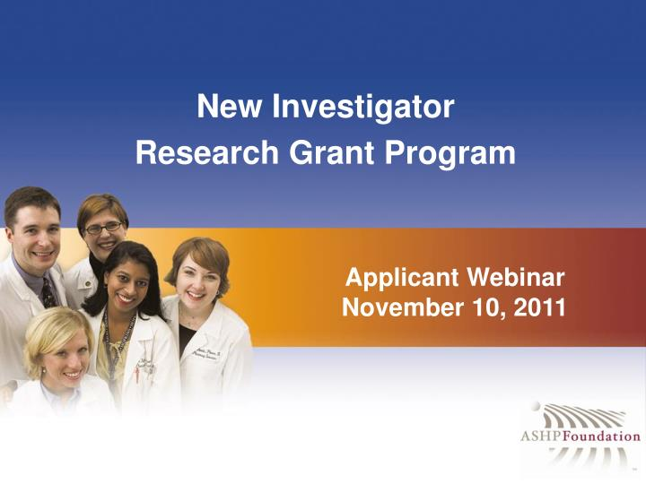 New investigator research grant program