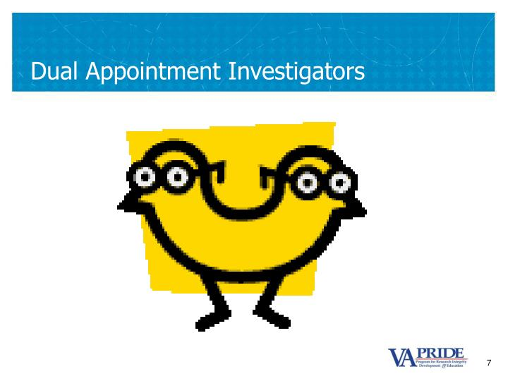 Dual Appointment Investigators