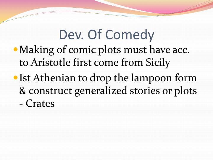 Dev. Of Comedy