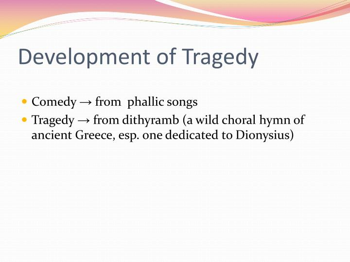 Development of Tragedy