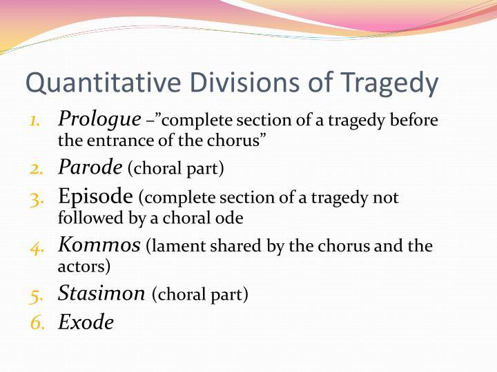 Quantitative Divisions of Tragedy