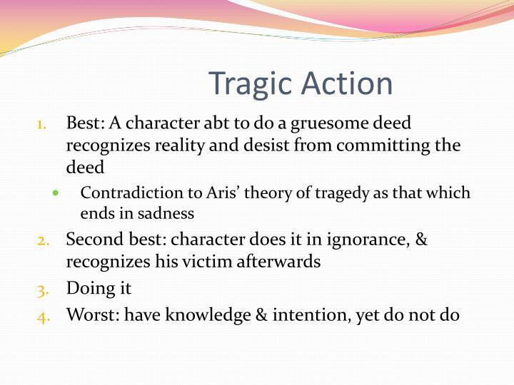Tragic Action