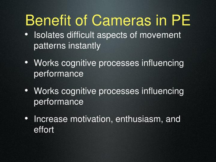 Benefit of cameras in pe