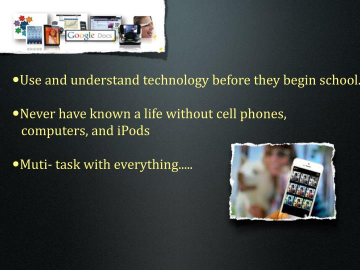 Use and understand technology before they begin school.