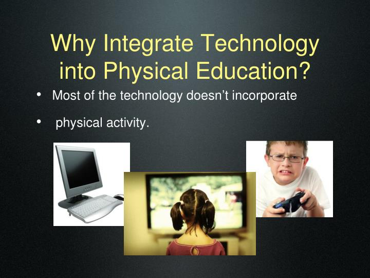 Why integrate technology into physical education