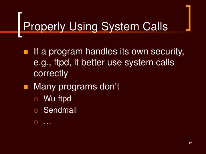 Properly Using System Calls