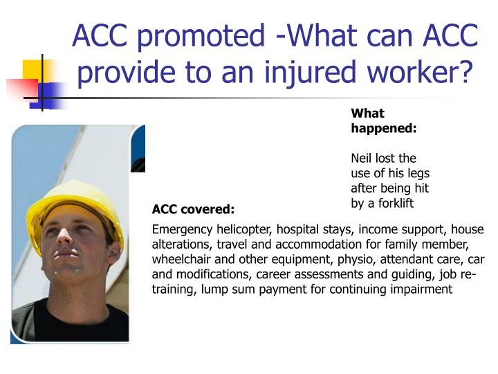 ACC promoted -What can ACC provide to an injured worker?