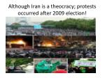although iran is a theocracy protests occurred after 2009 election