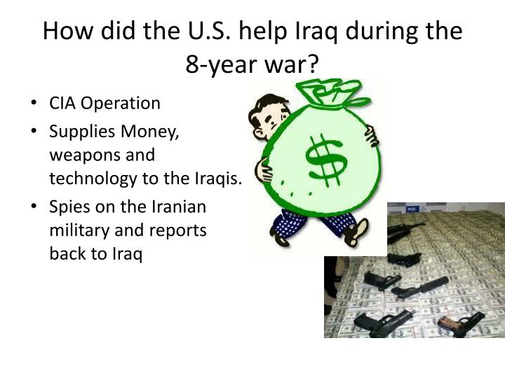 How did the U.S. help Iraq during the 8-year war?