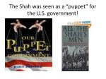 the shah was seen as a puppet for the u s government