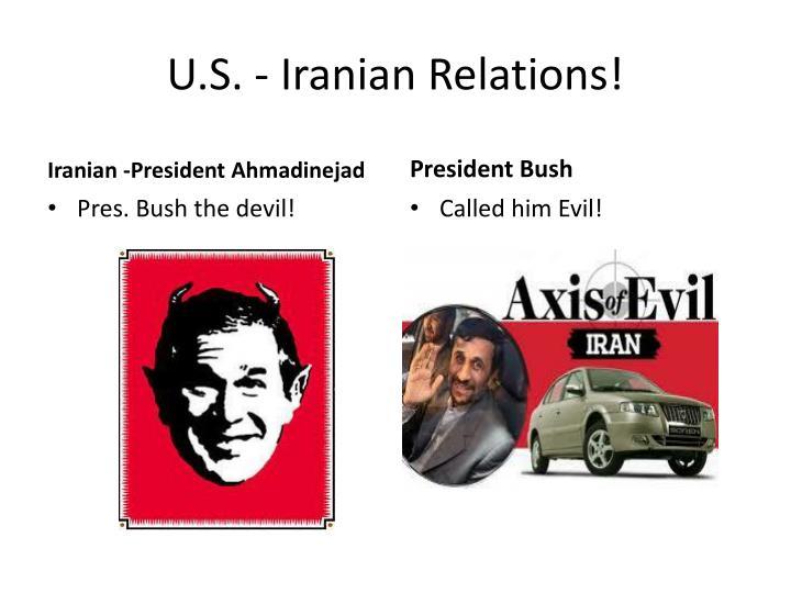 U.S. - Iranian Relations!