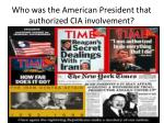 who was the american president that authorized cia involvement