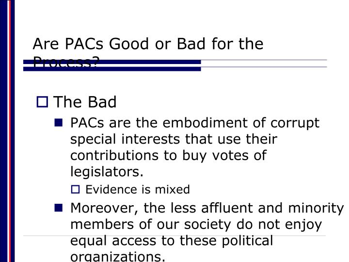 Are PACs Good or Bad for the Process?