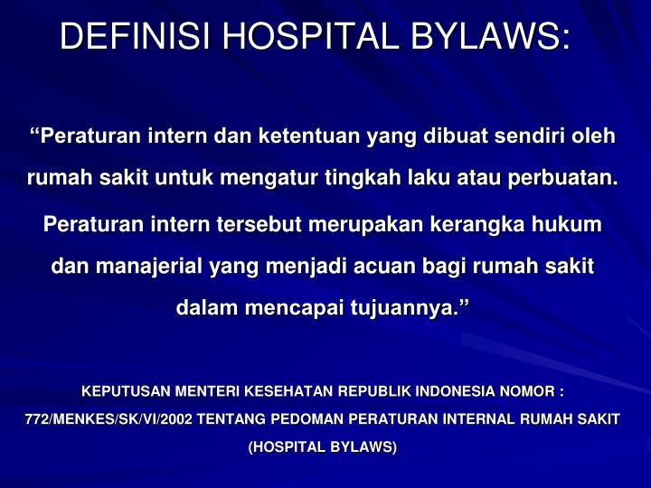 DEFINISI HOSPITAL BYLAWS:
