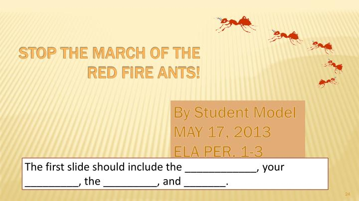 Stop the March of the Red Fire Ants!