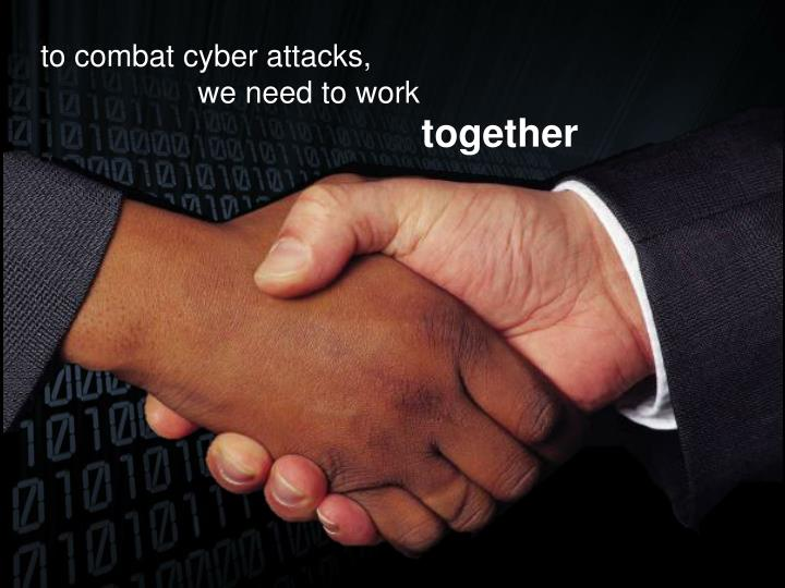 to combat cyber attacks,