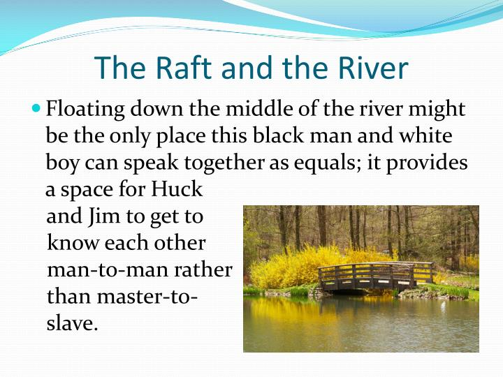 The Raft and the River