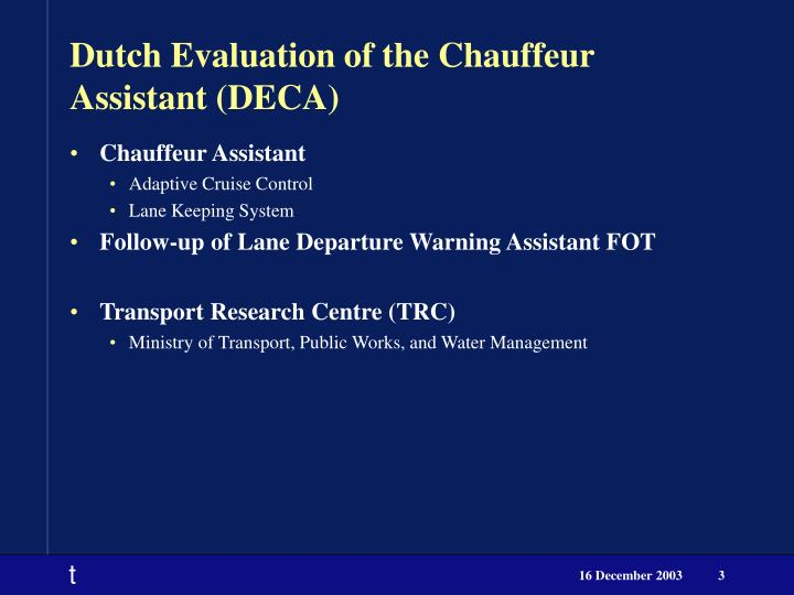 Dutch Evaluation of the Chauffeur Assistant (DECA)