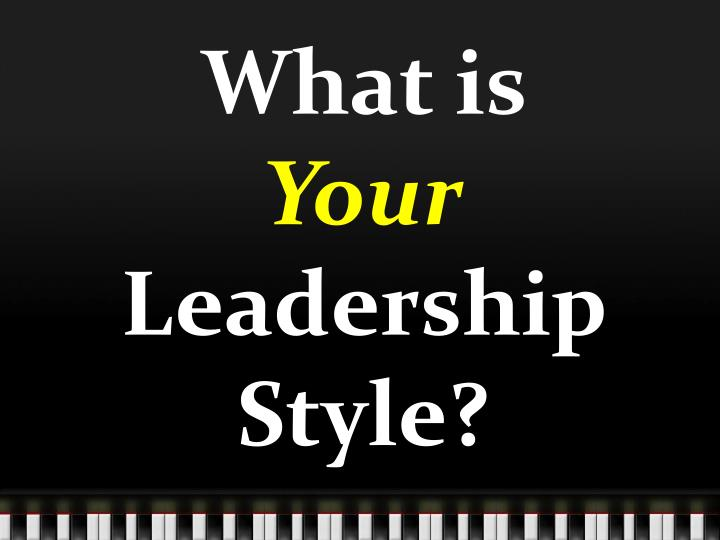 Ppt What Is Your Leadership Style Powerpoint Presentation Id 2733774