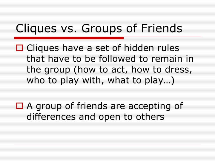 Cliques vs. Groups of Friends