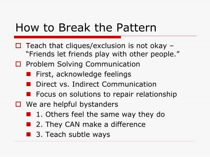 How to Break the Pattern