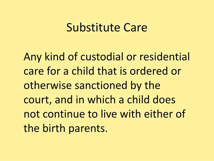 Substitute Care