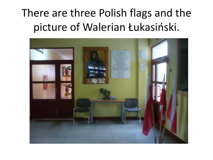 There are three polish flags and the picture of walerian ukasi ski