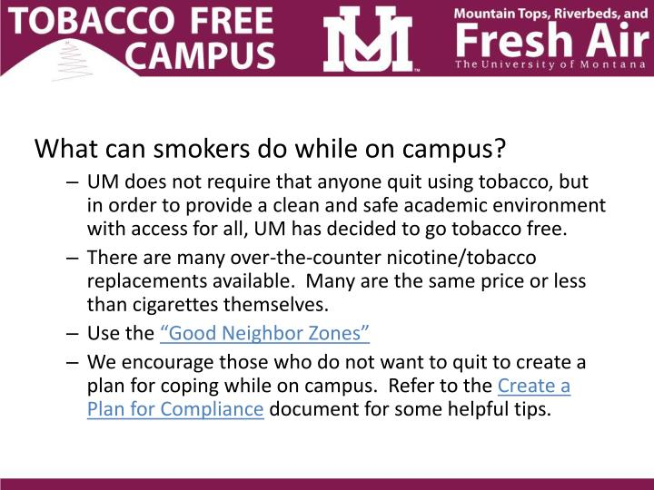 What can smokers do while on campus?