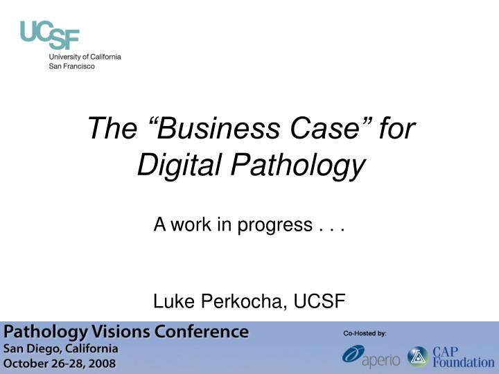 The business case for digital pathology