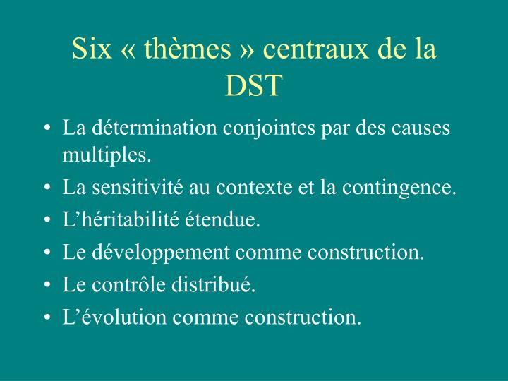 Six «thèmes» centraux de la DST