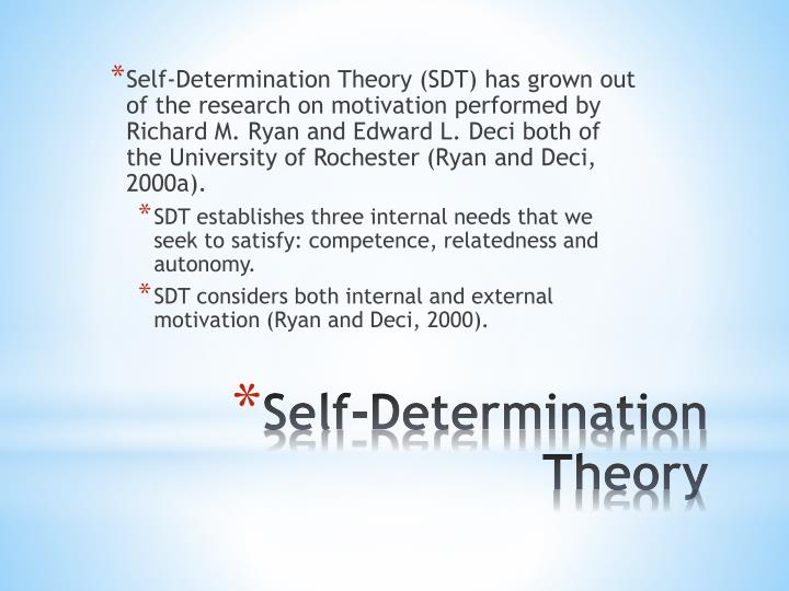 Self-Determination Theory (SDT) has grown out of the