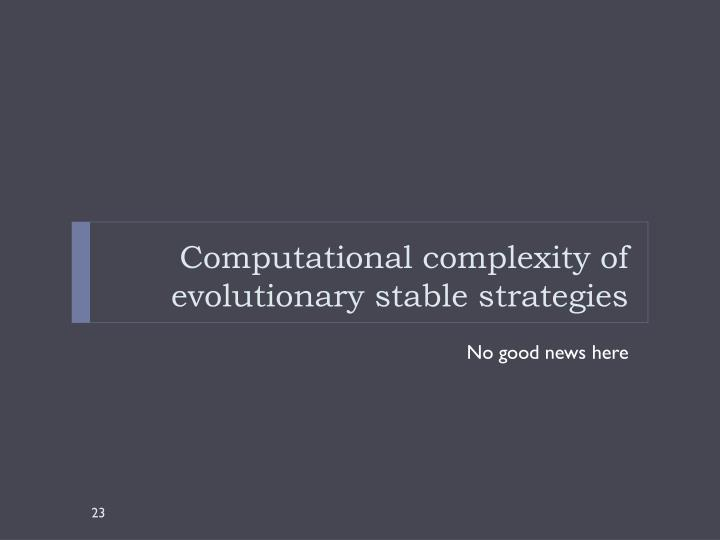 Computational complexity of evolutionary stable strategies