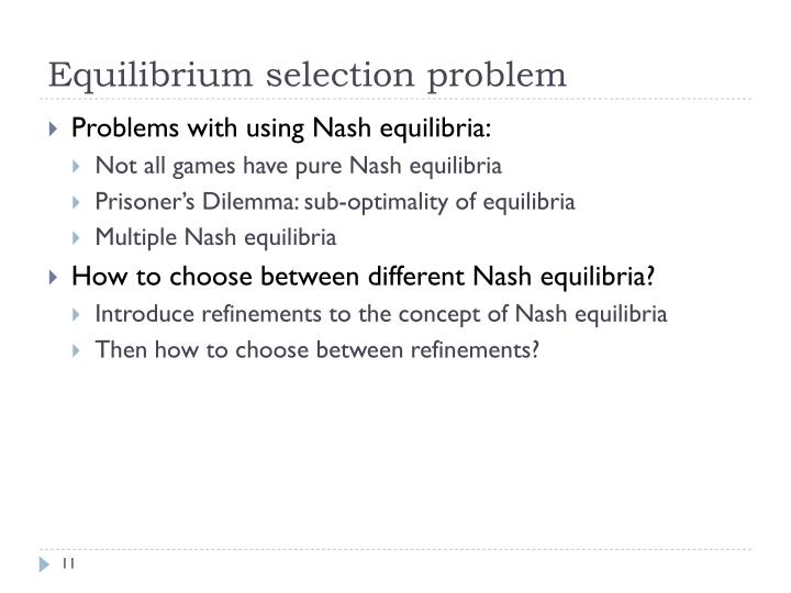 Equilibrium selection problem