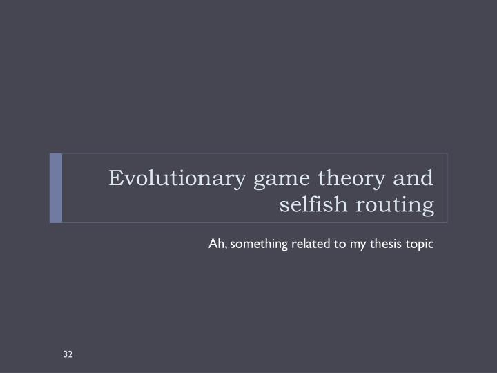 Evolutionary game theory and selfish routing