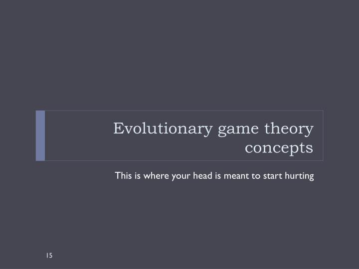 Evolutionary game theory concepts