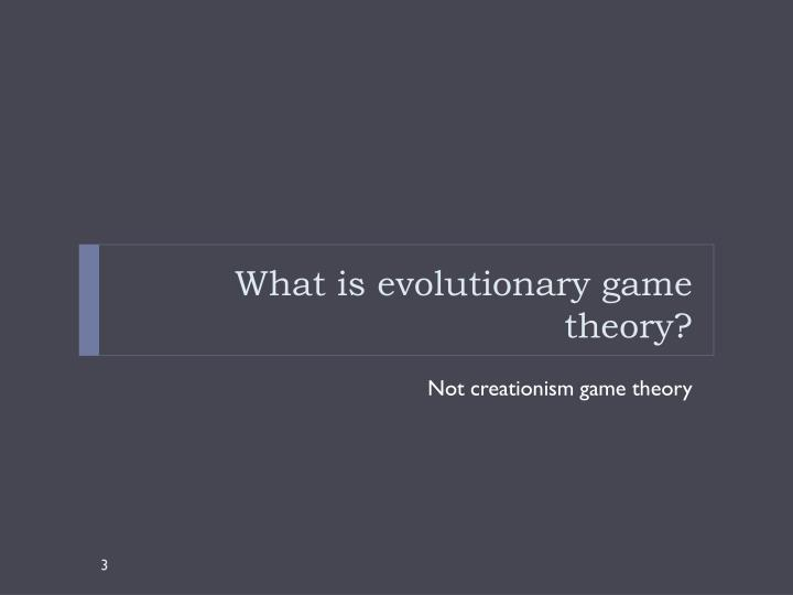 What is evolutionary game theory