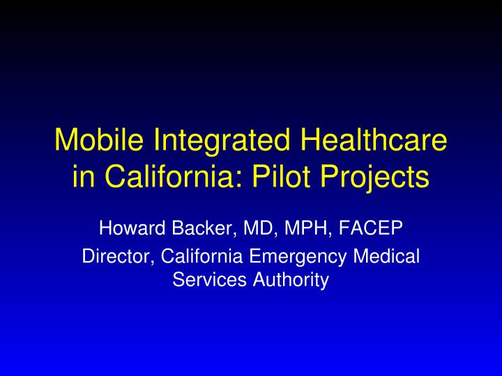 Mobile integrated healthcare in california pilot projects