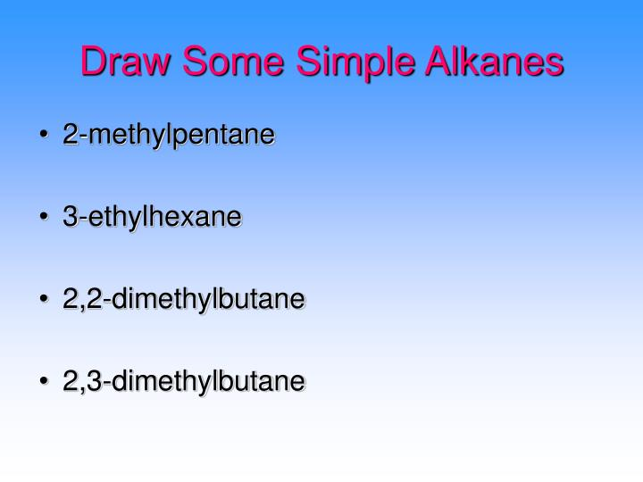 Draw Some Simple Alkanes