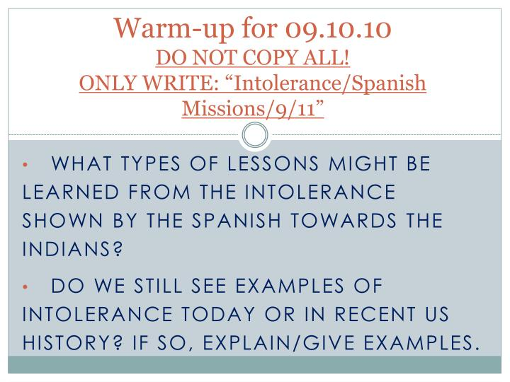 Warm up for 09 10 10 do not copy all only write intolerance spanish missions 9 11